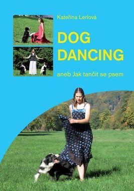 Dogdancing aneb Jak tančit se psem Kateřina Lerlová